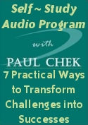 Paul Chek's 7 Practical Ways to Transform Challenges into Successes - Audio Series