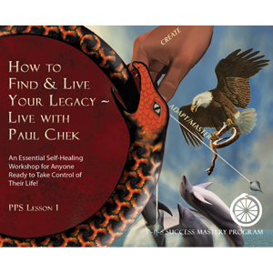 Paul Chek's How to Find and Live Your Legacy - DVD