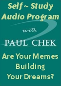 Paul Chek's Are Your Memes Building Your Dreams? - Audio Series